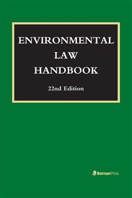 Environmental Law Handbook, by Bell, 22nd Edition 9781598886672