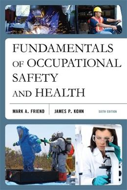Fundamentals of Occupational Safety and Health, by Friend, 6th Edition 9781598887235