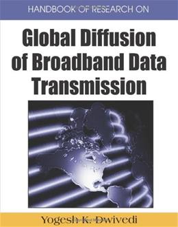 Handbook of Research on Global Diffusion of Broadband Data Transmission, by Dwivedi, 2 Volume Set PKG 9781599048512