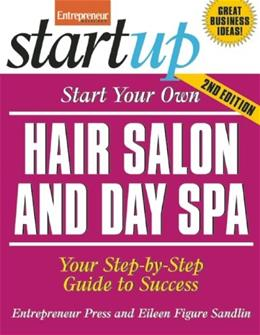 Start Your Own Hair Salon and Day Spa (StartUp Series) 2 9781599183466