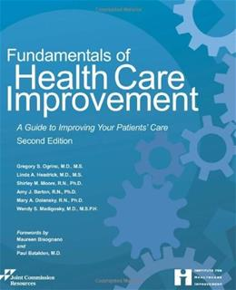 Fundamentals of Health Care Improvement: A Guide to Improving Your Patients Care, by Joint Commission Resources, 2nd Edition 9781599405698