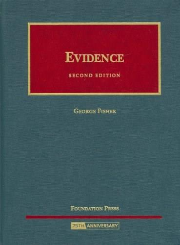 Evidence, by Fisher, 2nd Edition 9781599410319