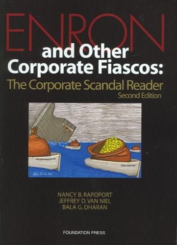 Enron and Other Corporate Fiascos: The Corporate Scandal Reader, by Rapoport, 2nd Edition 9781599413365