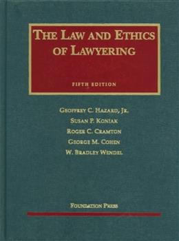 Law and Ethics of Lawyering, by Hazard, 5th Edition 9781599414010