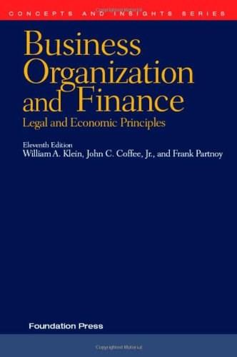 Business Organization and Finance: Legal and Economic Principles, by Klein, 11th Edition 9781599414492