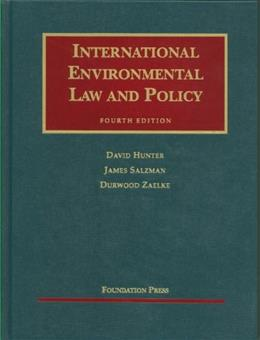 International Environmental Law and Policy, by Hunter 4th Edition 9781599415383