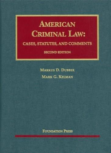 American Criminal Law: Cases, Statutes and Comments, by Dubber, 2nd Edition 2 w/CD 9781599415697