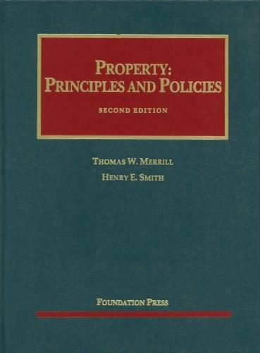 Property: Principles and Policies, by Merrill, 2nd Edition 9781599415765