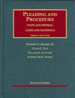 Pleading and Procedure, State and Federal: Cases and Materials, by Hazard, 10th Edition 9781599416038
