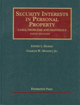 Security Interests in Personal Property, by Harris, 5th Edition 9781599417127