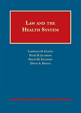 Law and the Health System, by Gostin 9781599417301