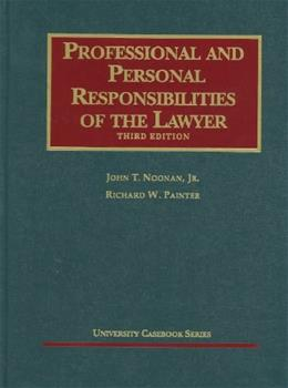 Professional and Personal Responsibilities of the Lawyer, by Noonan, 3rd Edition 9781599417684
