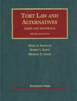 Tort Law and Alternatives: Cases and Materials, by Franklin, 9th Edition 9781599418605