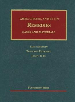Ames, Chafee, and Re on Remedies: Cases and Materials (University Casebook) 1 9781599418636