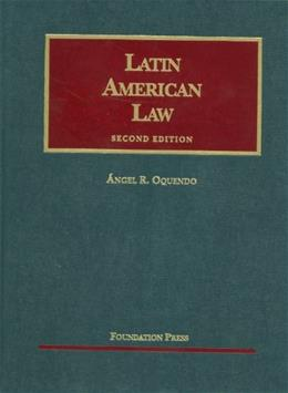 Latin American Law, by Oquendo, 2nd Edition 9781599418650
