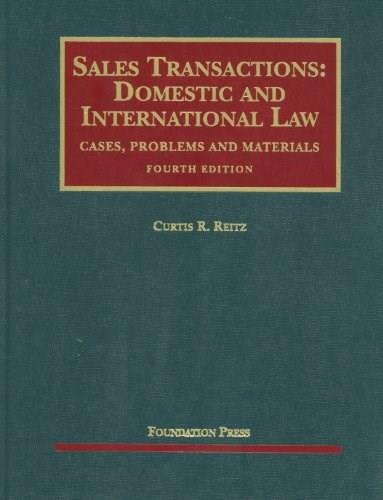 Sales Transactions: Domestic and International Law, by Reitz, 4th Edition 9781599418872
