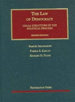 The Law of Democracy, 4th (University Casebook Series) 9781599419350