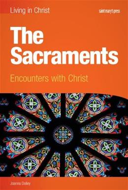 Sacraments : Encounters with Christ, by Dailey 9781599820910