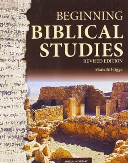 Beginning Biblical Studies, by Frigge, Revised Edition 9781599824246