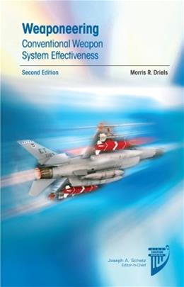 Weaponeering: Conventional Weapon System Effectiveness (Aiaa Education) 2 9781600869259