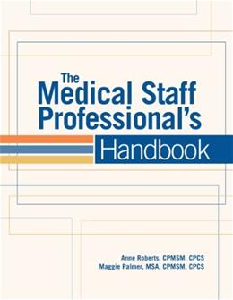 Medical Staff Professionals Handbook, by Roberts, 2nd Edition 9781601468529