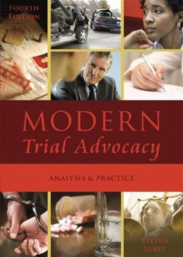 Modern Trial Advocacy: Analysis and Practice, by Lubet, 4th Edition 9781601561275
