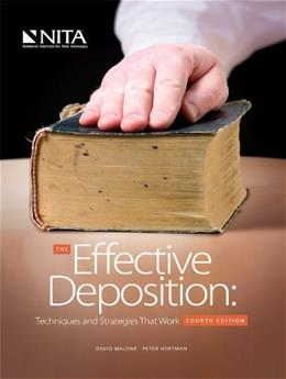 Effective Deposition, by Malone, 4th Edition 9781601561534