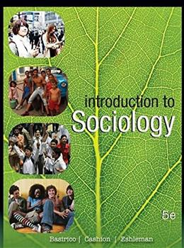 Introduction to Sociology, by Basirico, 5th Edition 9781602297777