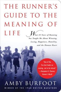 The Runners Guide to the Meaning of Life 9781602391857