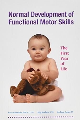Normal Development of Functional Motor Skills: The First Year of Life, by Alexander 9781602510098
