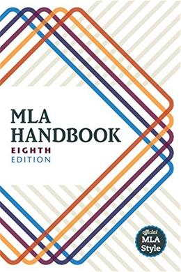 MLA Handbook, by MLAA, 8th Edition 9781603292627