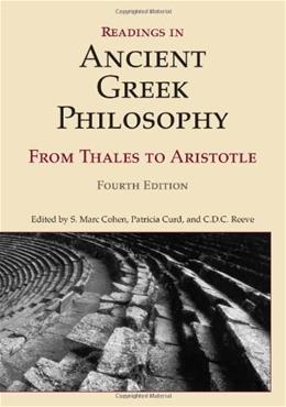 Readings in Ancient Greek Philosophy: From Thales to Aristotle, by Cohen, 4th Edition 9781603844628