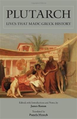 Lives that Made Greek History, by Plutarch 9781603848466