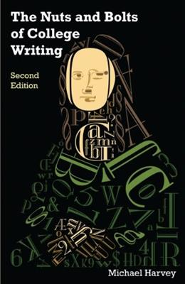 Nuts and Bolts of College Writing, by Harvey, 2nd Edition 9781603848985