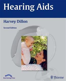 Hearing Aids, by Dillon, 2nd Edition 9781604068108