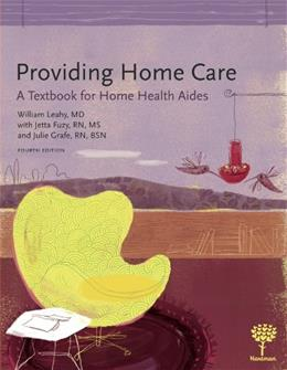 Providing Home Care: A Textbook for Home Health Aides, by Leahy, 4th Edition 9781604250343