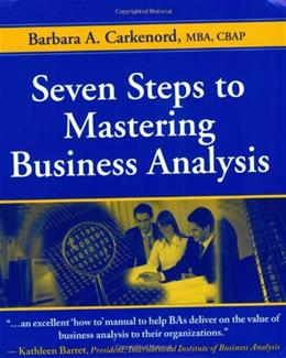 7 Steps to Mastering Business Analysis, by Carkenord 9781604270075