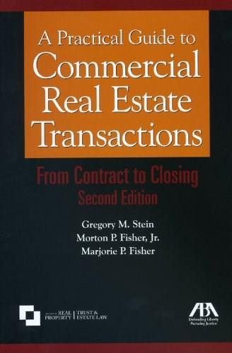 Practical Guide to Commercial Real Estate Transactions: From Contract to Closing, by Stein, 2nd Edition 2 w/CD 9781604420791