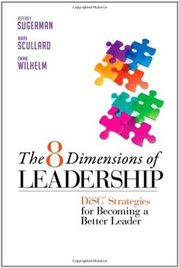 8 Dimensions of Leadership: DiSC Strategies for Becoming a Better Leader, by Sugerman 9781605099552