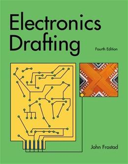 Electronics Drafting, by Frostad, 4th Edition 9781605253480