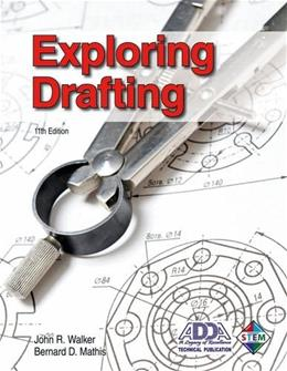 Exploring Drafting, by Walker, 11th Edition 9781605254050