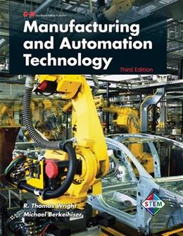 Manufacturing and Automation Technology, by Wright, 3rd Edition 9781605255415