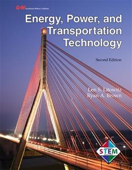 Energy, Power, and Transportation Technology, by Litowitz, 2nd Edition 9781605255552