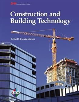 Construction and Building Technology, by Blankenbaker 9781605258102