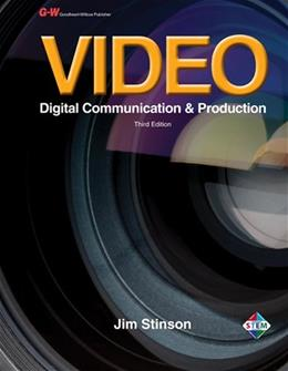 Video: Digital Communication and Production, by Stinson, 3rd Edition 9781605258171