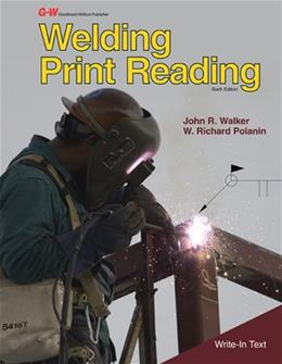 Welding Print Reading, by Walker, 6th Edition 9781605259116