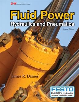 Fluid Power: Hydraulics and Pneumatics, by Daines, 2nd Edition 2 w/CD 9781605259314