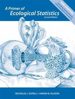 Primer of Ecological Statistics, by Gotelli, 2nd Edition 9781605350646