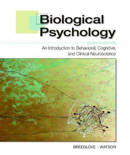 Biological Psychology: An Introduction to Behavioral, Cognitive, and Clinical Neuroscience, by Breedlove, 7th Edition 9781605351704