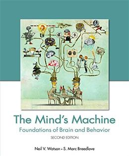 The Minds Machine: Foundations of Brain and Behavior (Looseleaf), Second Edition 2 9781605354446